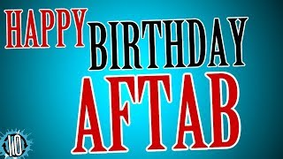HAPPY BIRTHDAY AFTAB! 10 Hours Non Stop Music & Animation For Party Time #Birthday #Aftab