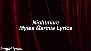 Nightmare || Myles Marcus Lyrics