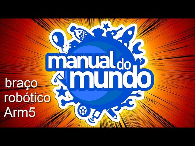 MANUAL DO MUNDO - BRAÇO ROBÓTICO ARM5