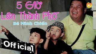 [Phim Hài Ngắn] 5 Giờ Lên Thành Phố - Bé Minh Chiến ft. Gia Bảo, Bo Mập