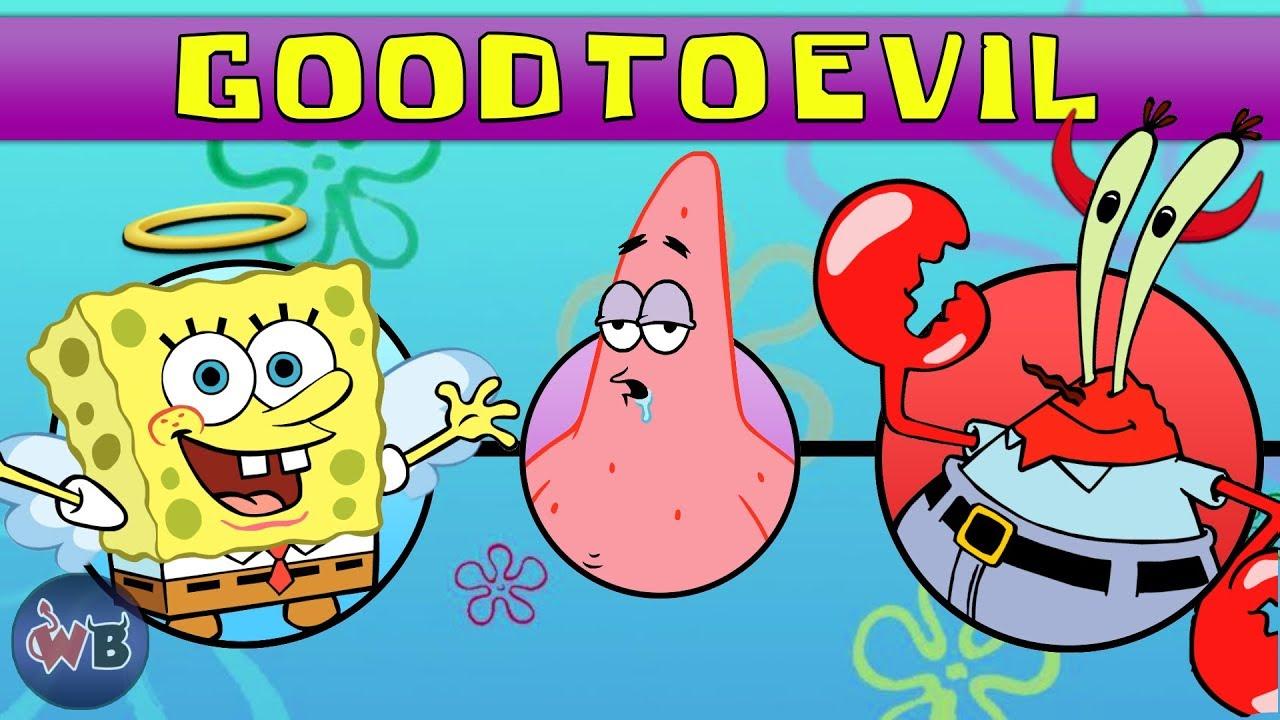 Spongebob Squarepants Characters Good To Evil