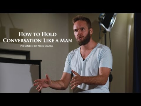 How to Hold Conversation Like a Man | Nick Sparks | Full Length HD