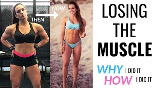 LOSING THE MUSCLE — WHY I did it & HOW I did it
