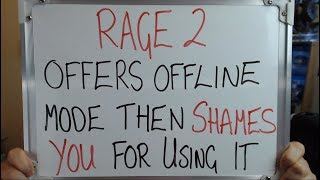 RAGE 2 Allows you to Play OFFLINE (Then SHAMES you for Using it) !!