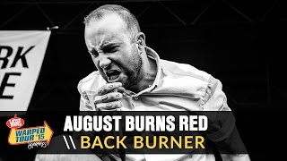 August Burns Red - Back Burner (Live 2015 Vans Warped Tour)