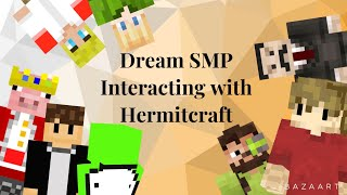 Dream SMP Interacting with Hermitcraft (Grian, Iskall, Technoblade, TommyInnit and Wilbur Soot)