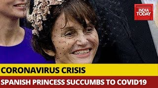 Spanish Princess first royal to succumb to Covid-19..