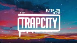 The Lifted - Out Of Love