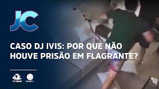 Caso DJ Ivis: Por que não houve prisão em flagrante?