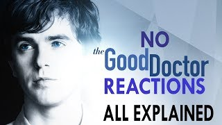 "There'll be no ""The Good Doctor"" Reactions - All Explained"
