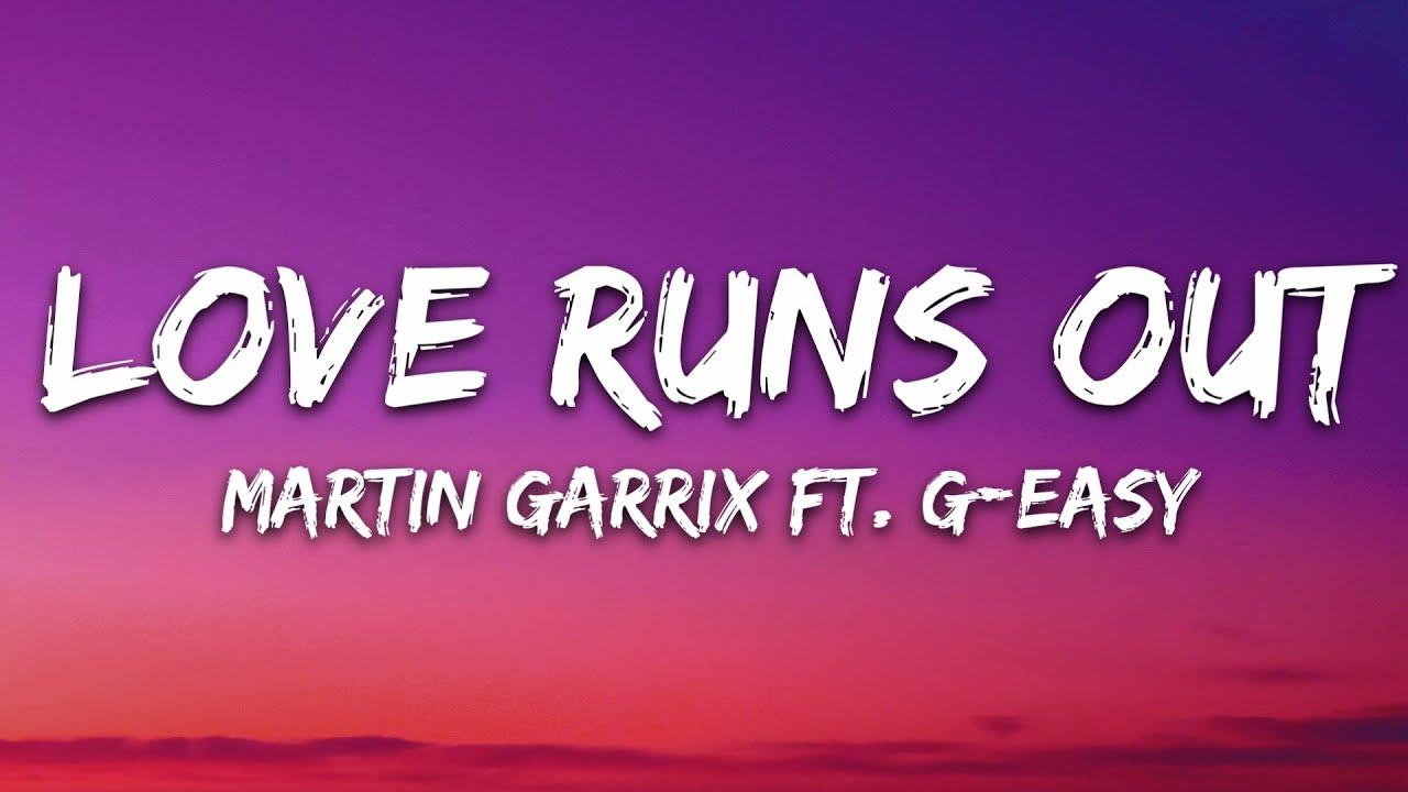 Martin Garrix - Love Runs Out (Lyrics) feat. G-Eazy & Sasha Alex Sloan