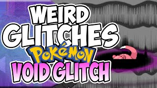 Weird Glitches: VOID GLITCH (Pokemon)