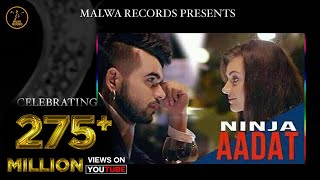 Aadat Punjabi Song By Ninja | Latest Punjabi Song 2015 | Malwa Records