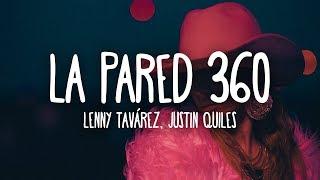 Lenny Tavárez, Justin Quiles - La Pared 360 (Letra/Lyrics)