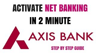 Axis Bank Net Banking Registration | Axis Bank Net Banking Activation Process | Axis Net Banking