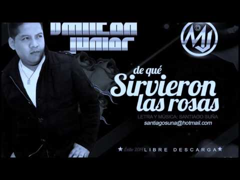 DE QUE SIRVIERON LAS ROSAS - D´Milton Junior - CUMBIA ECUATORIANA 2014