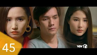 Tóm tắt Tình yêu và tham vọng tập 45 | Minh phân vân trước mối quan hệ với Tuệ Lâm vì Linh