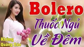MỞ TO CHO CẢ XÓM PHÊ NỨC LÒNG....LK Bolero Buồn Thấu Tim Về Đêm Cực Xót Xa KHÔNG QUẢNG CÁO_VÌ NGHÈO