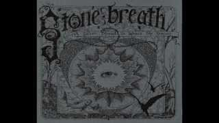 Stone Breath - My heart is an acorn buried in the black earth