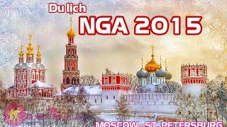 """Du lịch Nga 2015 - Khám phá """"xứ sở Bạch Dương"""""""