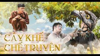 Cây Khế Chế Truyện | Cổ Tích Thời Hiện Đại | Phim Ngắn Parody Trung Ruồi, Thái Dương