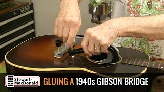 Watch the Trade Secrets Video, Gluing a 1940s Gibson Bridge