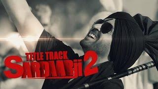 Sardaarji 2 Title Track – Diljit Dosanjh Video HD