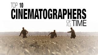 Top 10 Cinematographers of All Time