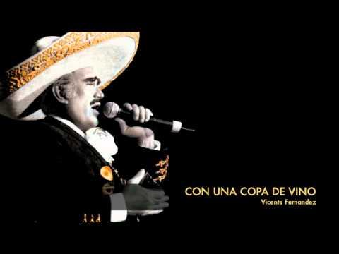 Vicente Fernandez - Con Una Copa De Vino