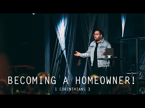 Become A Homeowner! // 1 Corinthians 3