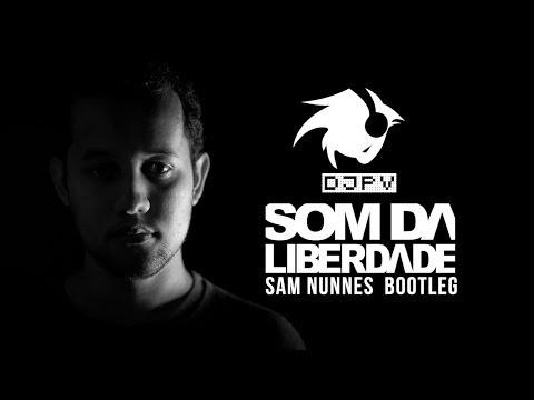 Baixar DJ PV vs SAM NUNNES - Som da Liberdade (Extended Version)