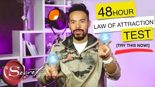 LAW OF ATTRACTION TEST: See If You Attract This Within 48 HOURS! [MUST TRY!!]