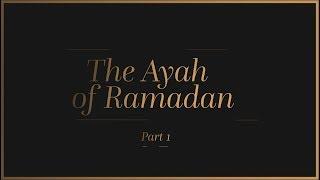 The Ayah of Ramadan - Part 1