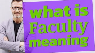 Faculty | Meaning of faculty