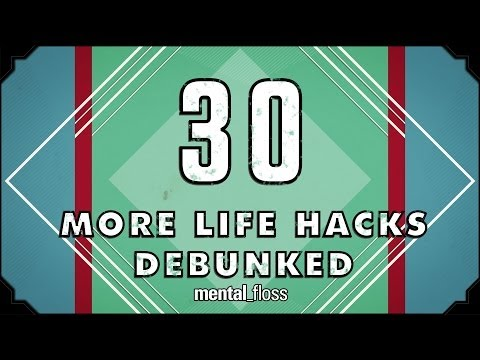 30 More Life Hacks Debunked