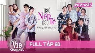 #80 GẠO NẾP GẠO TẺ | Phim Gia Đình Việt 2018
