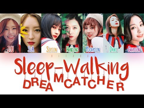 Dreamcatcher - Sleep-Walking Color Coded Lyrics HAN/ROM/ENG