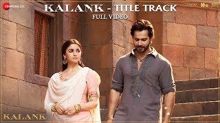 Kalank Title Track - Full Video   Madhuri Sonakshi Alia Sanjay Aditya Varun   Arijit   Pritam