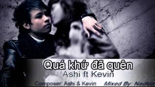 Quá khứ đã quên - Ashi ft Kevin [mp3]