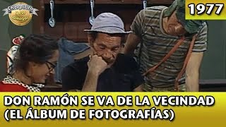 Don Ramón se va de la vecindad (El álbum de fotografías) Completo