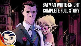 Batman White Knight (Joker Good Guy, Batman The Villain) - Full Story | Comicstorian