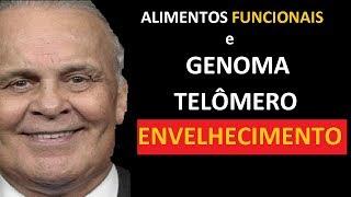ALIMENTAÇÃO FUNCIONAL pode alterar o DNA, TELOMERASE e os Telômeros, Envelhecimento | Lair Ribeiro