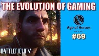 Battlefield V and the Evolution of Gaming | Age of Heroes #69