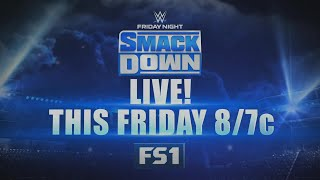Friday Night SmackDown on FS1 this Friday