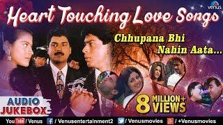 Heart Touching Love Songs : Chhupana Bhi Nahin Aata..| Hindi Songs | Best Bollywood Romantic Songs