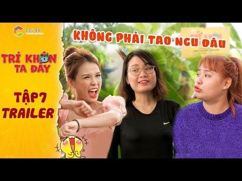 Trí khôn ta đây | Trailer tập 7: Thanh Trần tuyệt vọng khóc lóc khi bị Huỳnh Phụng làm điều này?