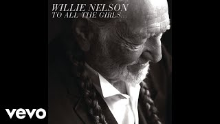 Willie Nelson - Have You Ever Seen the Rain (Audio) ft. Paula Nelson