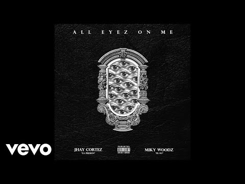 Jhay Cortez, Miky Woodz - All Eyes On Me (Audio)