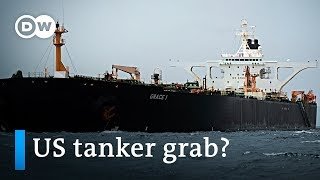 US seeks to seize Iranian oil tanker | DW News