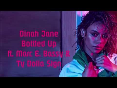 Dinah Jane ~ Bottled Up ft. Ty Dolla $ign & Marc E. Bassy ~ Lyrics